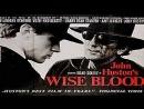 1979 John Huston -Wise Blood -Brad Dourif, John Huston, Dan Shor, Harry Dean Stanton