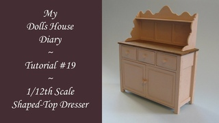 My Dolls House Tutorial #19 - 1/12th Scale Shaped Top Kitchen Dresser