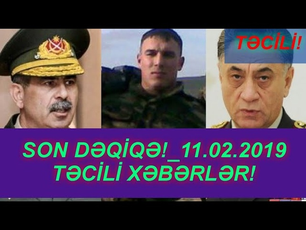 SON DƏQİQƏ!_11.02.2019 - TƏCİLİ XƏBƏRLƏR!