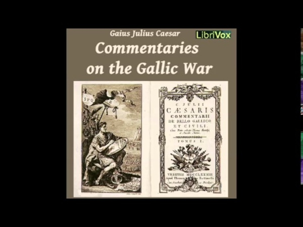 Commentaries on the Gallic War audiobook by GAIUS JULIUS CAESAR part 1