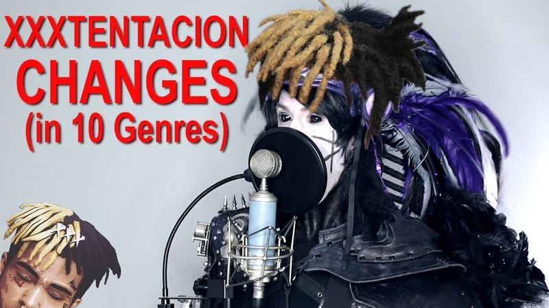 XXXTENTACION Changes Performed in 10 Genres
