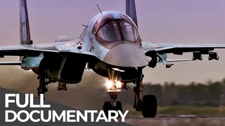 Firepower Air: Frontline Fighters & Bomber Squadrons of the Russian Air Force | Free Documentary