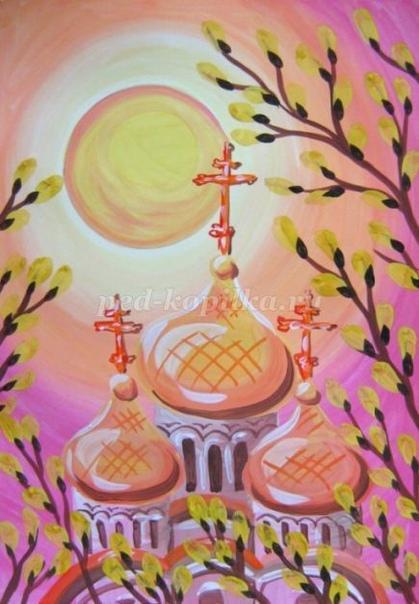 Рисунок гуашью Вербное воскресенье Автор: Дьякова Ольга Сергеевна