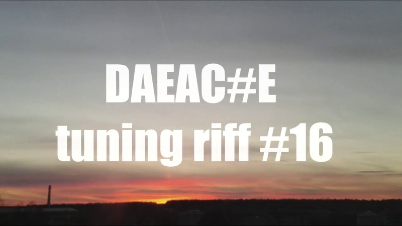 DAEAC E tuning riff 16 WITH TABS