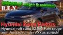 Hyundai ruft 82.000 Elektroautos wegen Brandrisiken zum Akku-Tausch zurück! Betrifft Kona und Ioniq!
