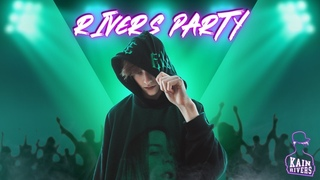 Kain Rivers - Rivers Party [Official Video]