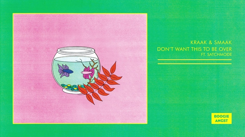 Kraak Smaak Don't Want This to Be Over feat Satchmode