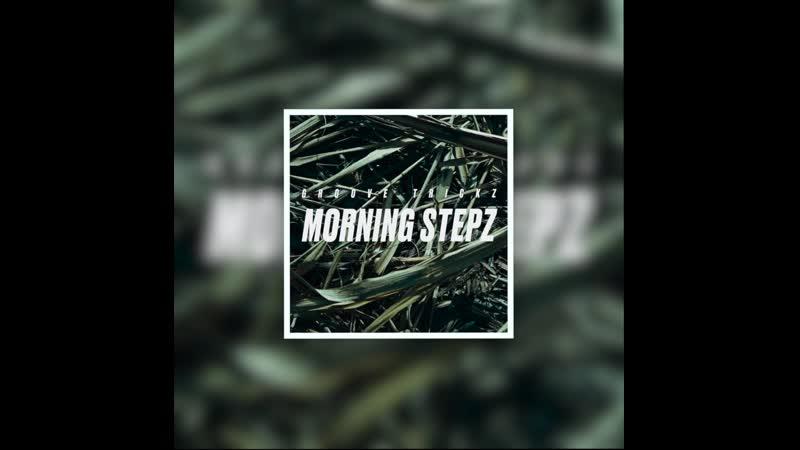 Groove Trickz Morning Stepz