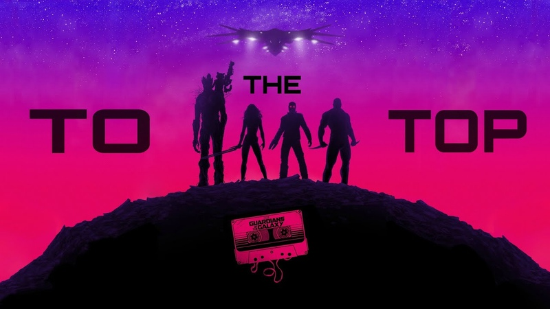 Guardians of the Galaxy - To The Top