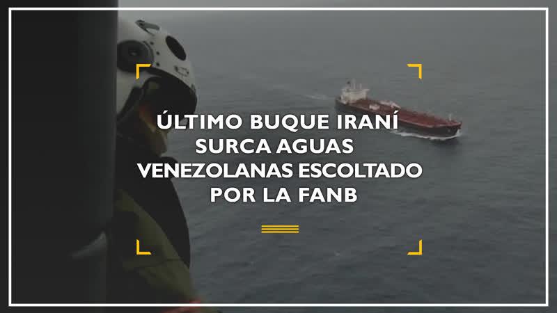 Último buque iran surca aguas venezolanas escoltado por la FANB
