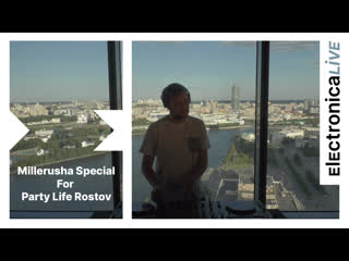 Millerusha (Electronica Live) - Special For Party Life Rostov