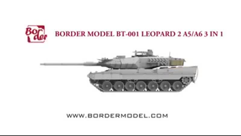 Leopard 2 A5/A6 Early/A6 Late 3 IN 1 - BORDER MODEL ВТ-002 1/35