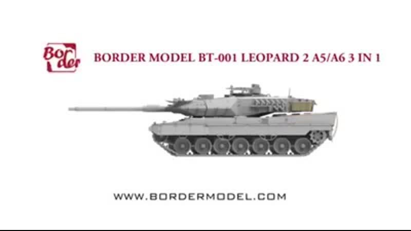 Leopard 2 A5A6 EarlyA6 Late 3 IN 1 - BORDER MODEL ВТ-002 135