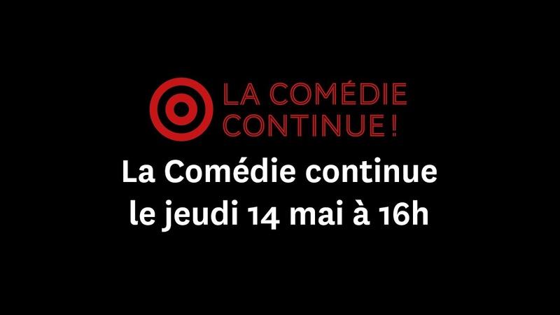 La Comédie continue jeudi 14 mai