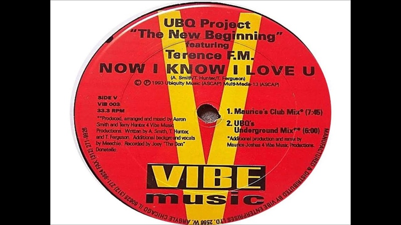 UBQ Project feauturing Terence F M Now I Know I Love U UBQ's Underground Mix 1993 VIBE MUSIC