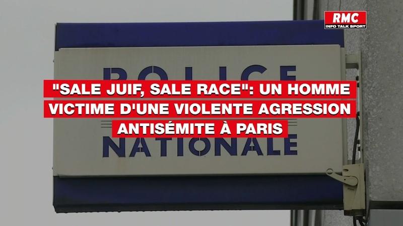 Sale juif sale race un homme victime d'une violente agression antisémite à Paris