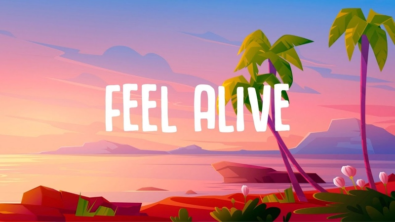 R3HAB ft. A R I Z O N A - Feel Alive (Lyrics) Scoob!
