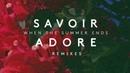 Savoir Adore When The Summer Ends RAC Mix