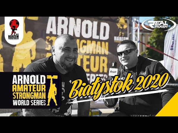 Arnold Strongman Amateur World Series - Białystok 2020