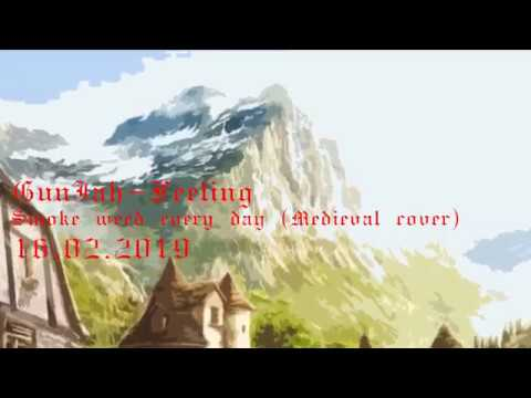 GunJah-Feeling - Smoke weed every day (Medieval cover)