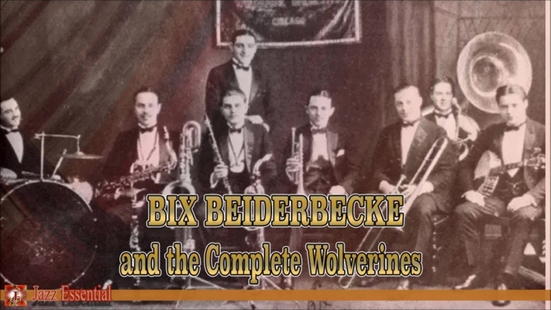 The Wolverines Ft Bix Beiderbecke The Complete Wolverines