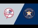 AL / 30.04.2018 / NY Yankees @ HOU Astros (1/4)