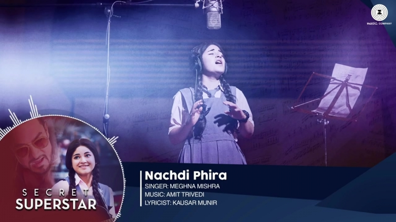 Nachdi Phira - Full Audio - Secret Superstar - Aamir Khan - Zaira Wasim - Amit Trivedi - Kausar.