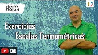 Física - Termologia: Escalas termométricas
