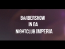 Barbershow in da nightclub Imperia Aleksandr Burlev production