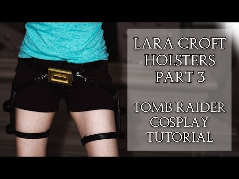 Lara Croft Holsters Part 3 | Assembling it all together! | Tomb Raider | Crofty Cosplay
