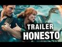 Trailer Honesto - Jurassic World: Reino Ameaçado - Legendado