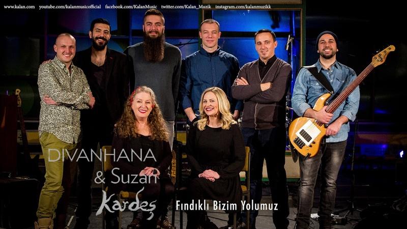 Divanhana Suzan Kardeş - Fındıklı Bizim Yolumuz [ Kardeş © 2018 Kalan Müzik ]