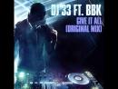DJ 33 feat. BBK Give It All