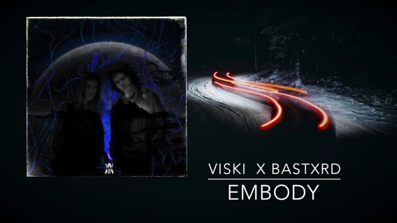 Премьера VISKI x BASTXRD - embody (prod. CashMoneyAP) | Новый рэп | TRAP