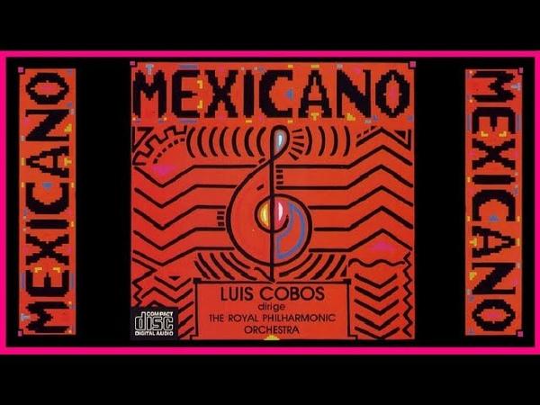 MEXICANO Luis Cobos - The Royal Philharmonic Orchesta (Full Album)