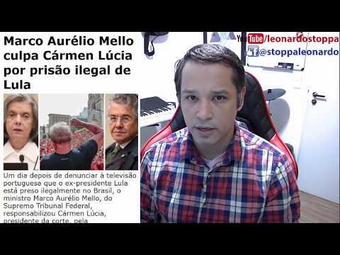 Marco Aurélio Mello culpa Cármen Lúcia por prisão Ilegal de Lula