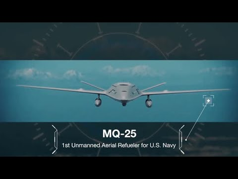 Boeings MQ-25 Autonomous, agile and ready fo the U.S. Navy.