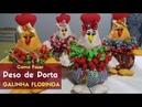 Como Fazer Peso de Porta Galinha Florinda