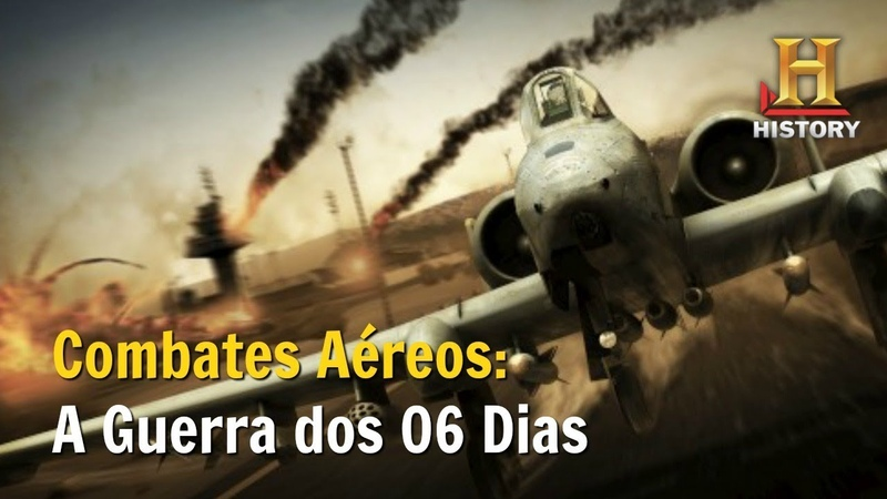 A Guerra dos Seis Dias Combates Aéreos Documentário History Channel Brasil