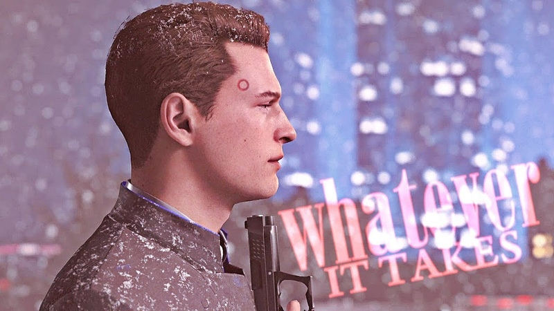 » whatever it takes (connor; detroit become human gmv)