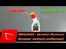 Renumax Scratch Remover - Kratzer entfernen ohne Poliermaschine einfach, schnell ohne polieren?