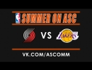 NBA Summer | Trail Blazers VS Lakers