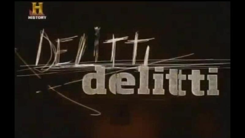 DELITTI history channel