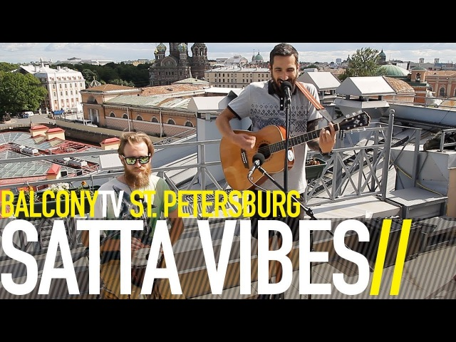 SATTA VIBES - O GREAT JAH (BalconyTV)