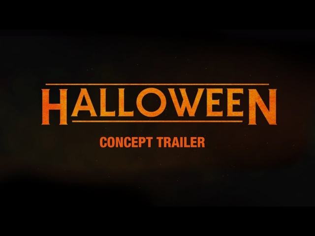 Halloween (2018) Concept Trailer 1 Jamie Lee Curtis