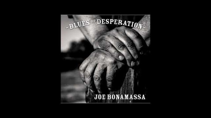 Joe Bonamassa - Blues of Desperation (2016) Full Album [Rock Blues]