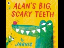 Buzzing for Books: Alan's Big, Scary Teeth - by Jarvis