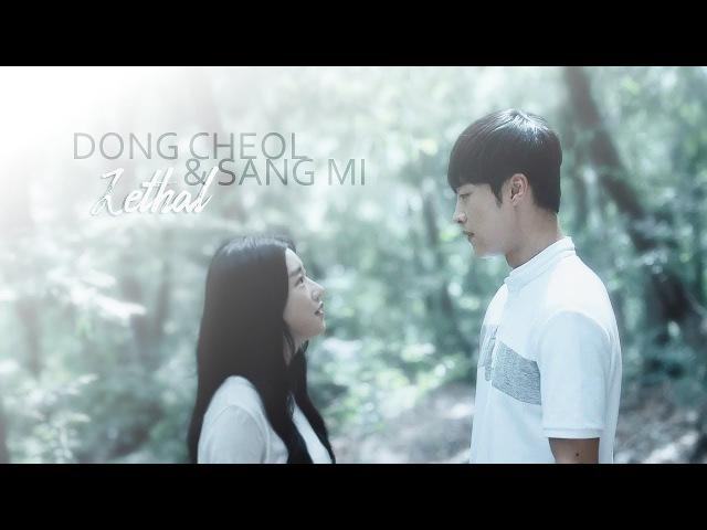 Dong Cheol Sang Mi || Lethal (Save me)