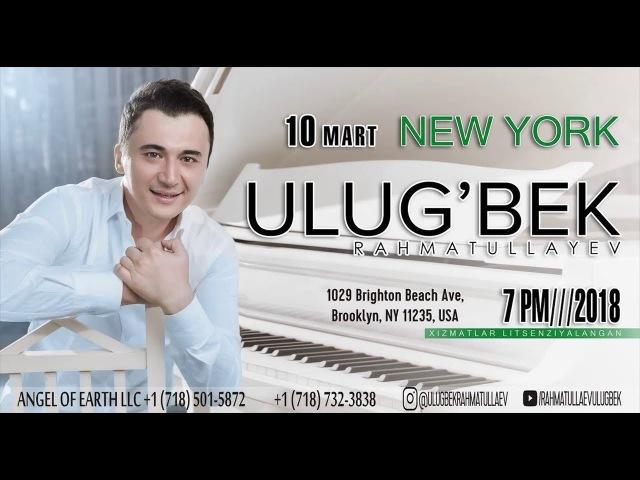 Afisha Ulug'bek Rahmatullayev 10 mart kuni New York shahrida konsert beradi 2018