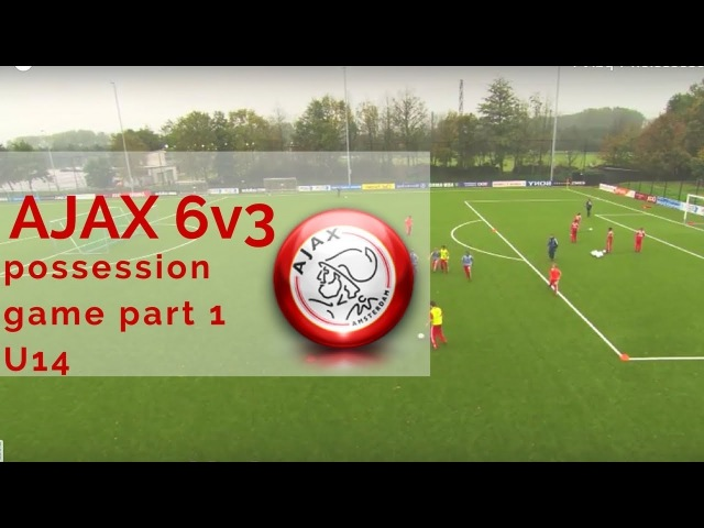 AJAX 6v3 possession game part 1
